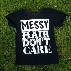 Messy Hair Dont Care tee